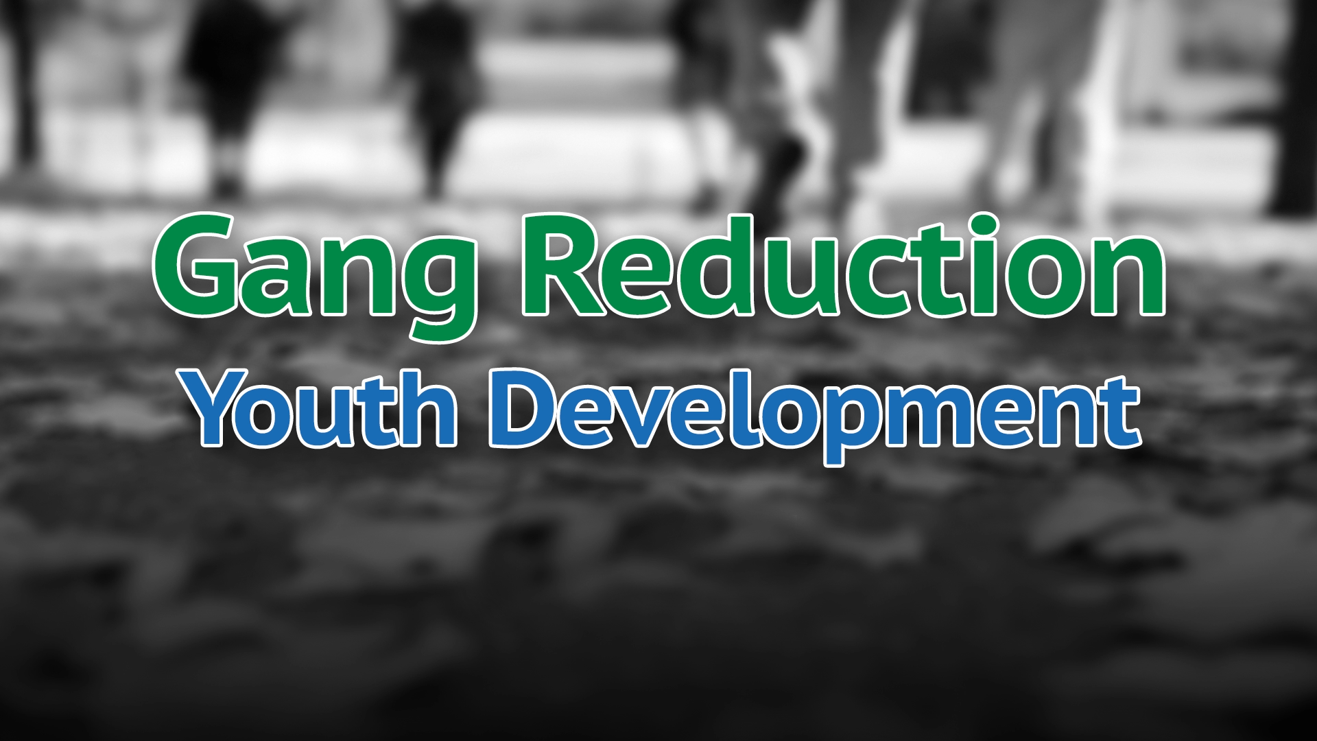 Gang Reduction & Youth Development Forum