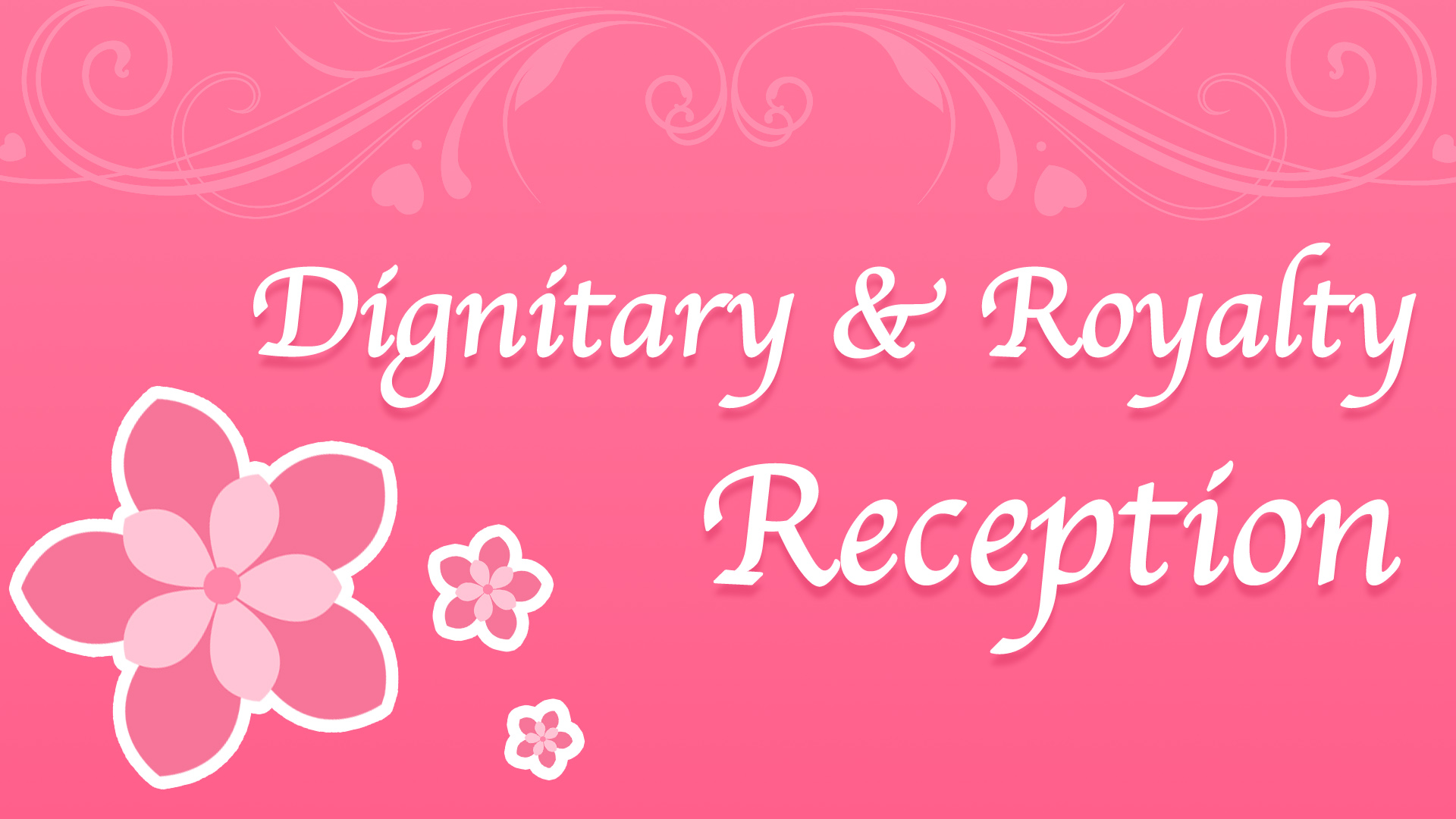 Dignitary & Royalty Reception